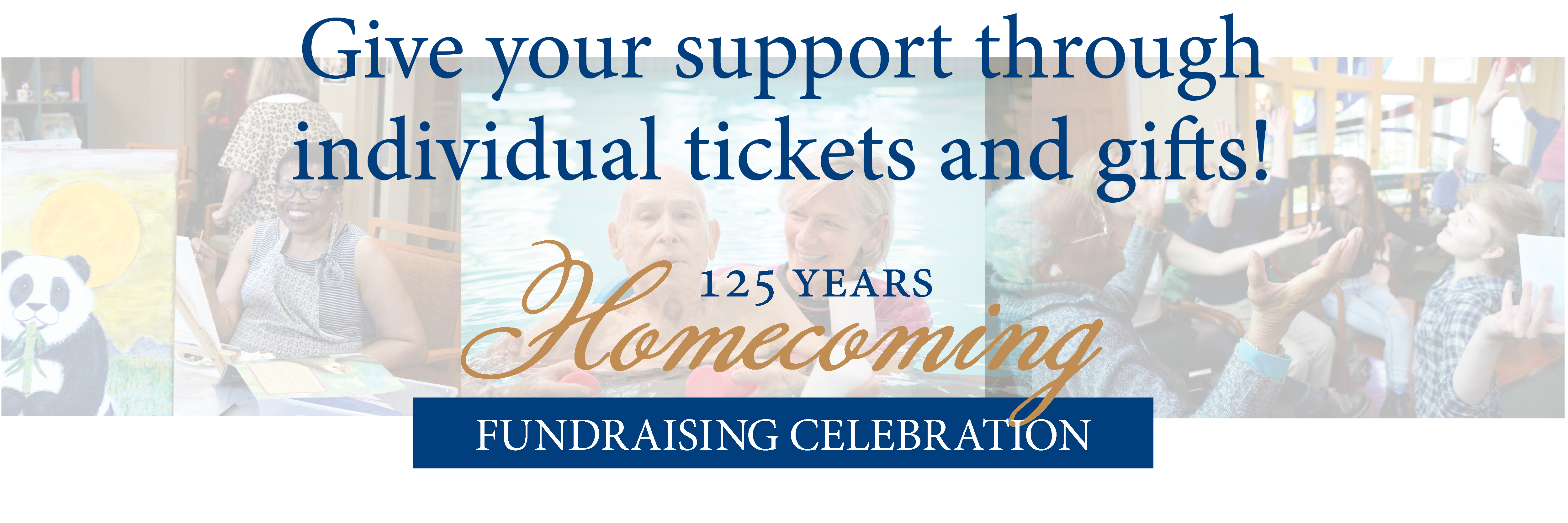 Purchase tickets for our 125 Homecoming Fundraising Celebration