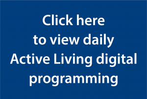 click here to view daily active living digital programming
