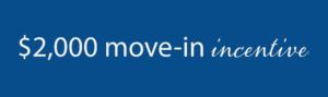 $2,000 move-in incentive