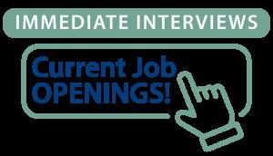 Current Job Openings - Immediate Interviews